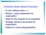 initiating values based evaluation