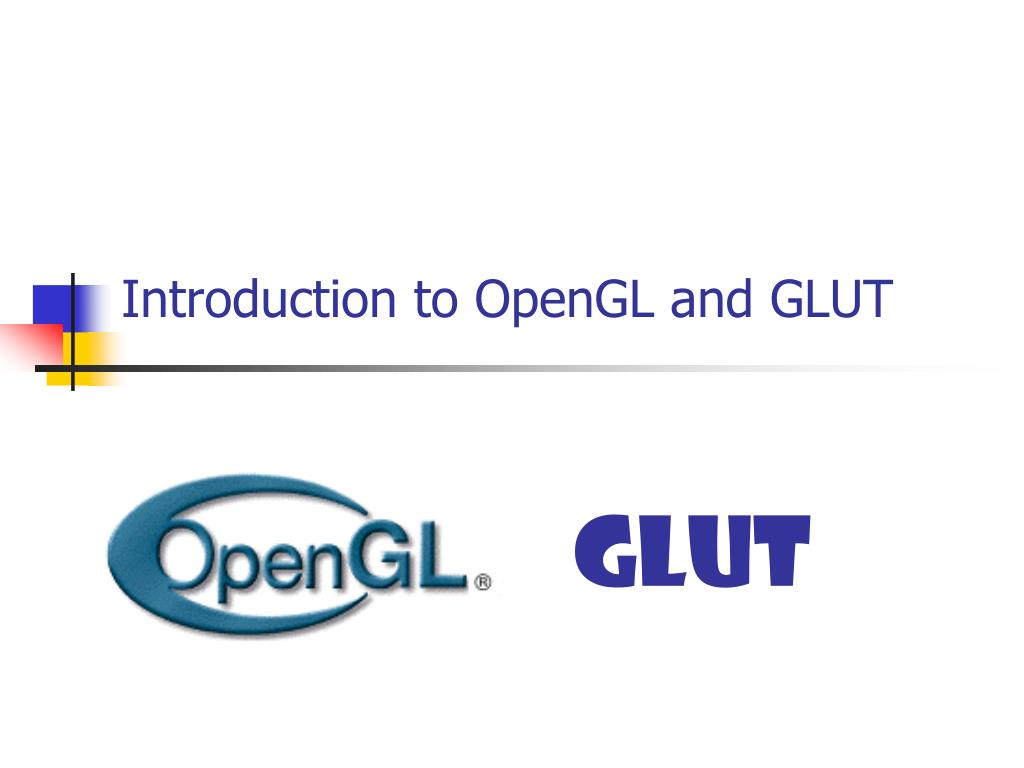 introduction to opengl and glut l.