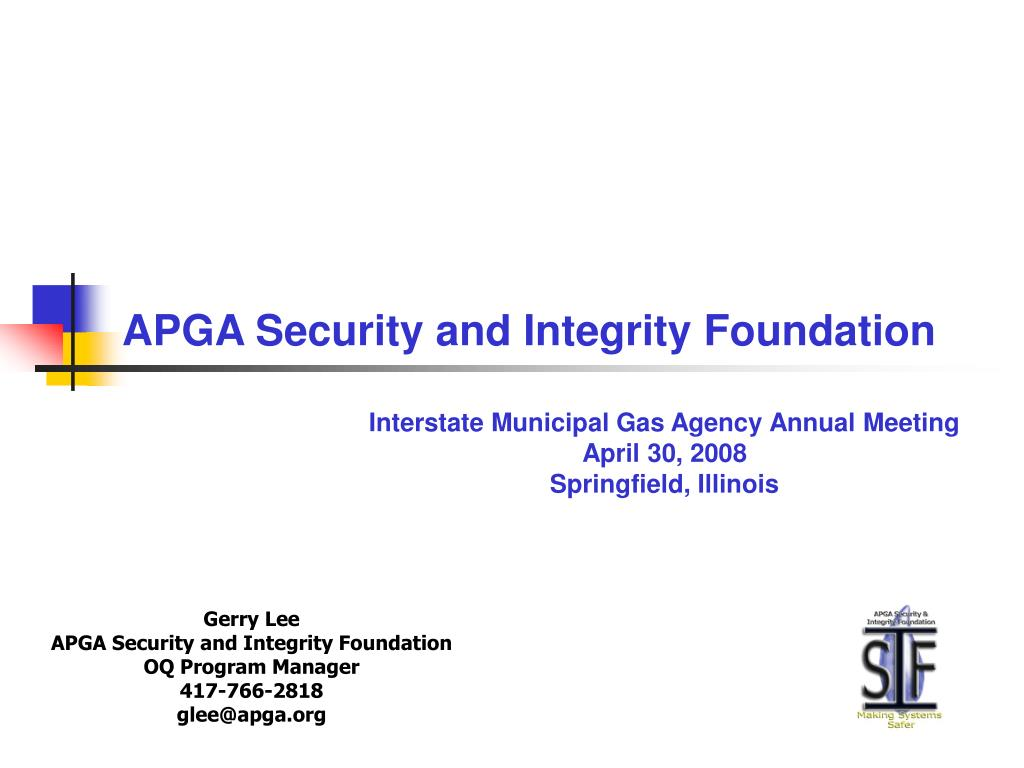 gerry lee apga security and integrity foundation oq program manager 417 766 2818 glee@apga org l.