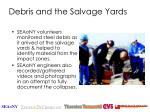debris and the salvage yards