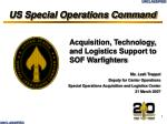 acquisition technology and logistics support to sof warfighters