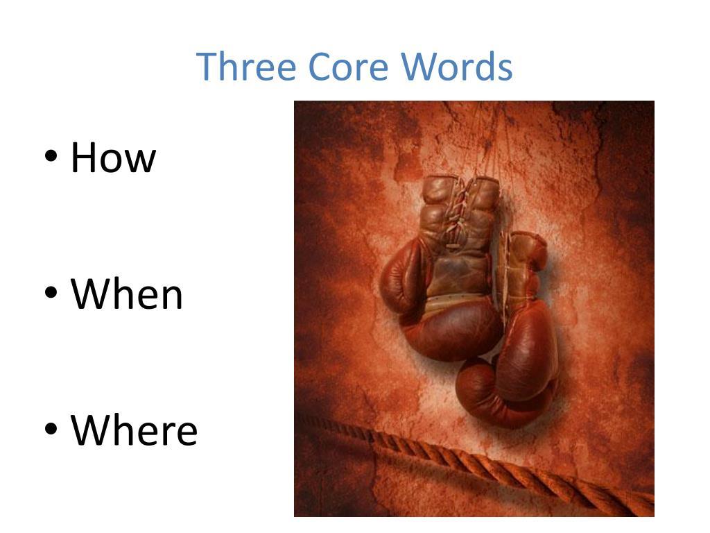three core words l.