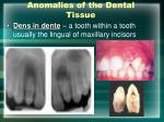anomalies of the dental tissue19