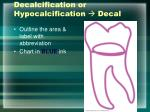 decalcification or hypocalcification decal
