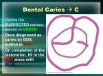 dental caries c