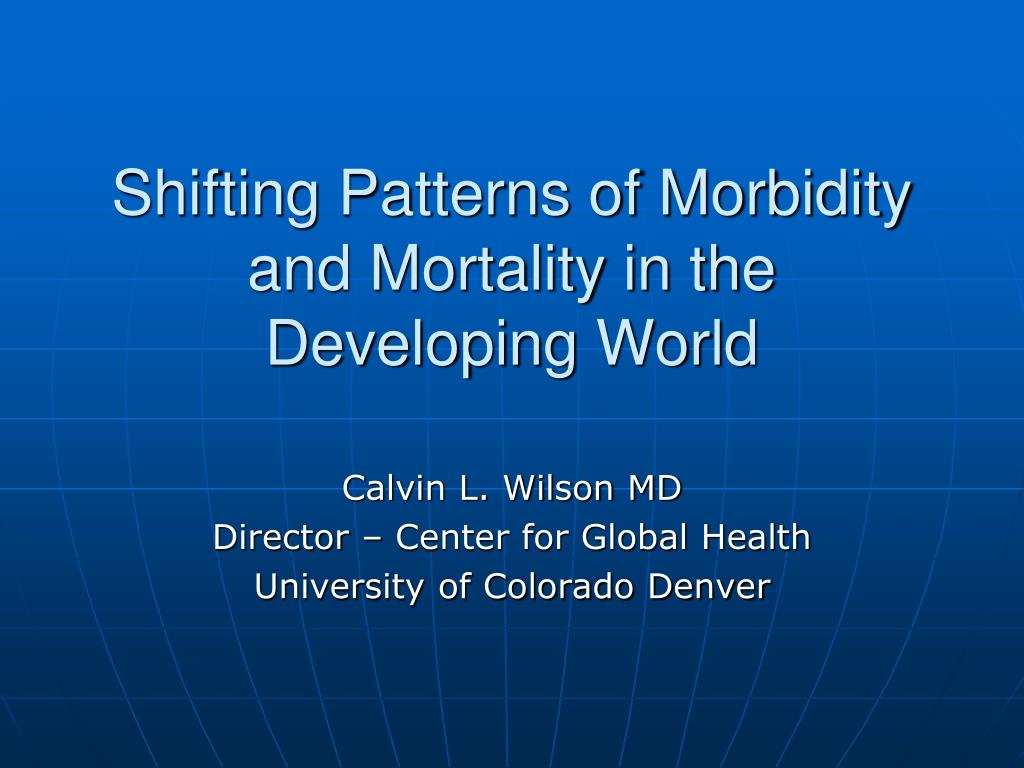 shifting patterns of morbidity and mortality in the developing world l.