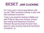 reset jaw clicking