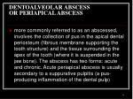 dentoalveolar abscess or periapical abscess