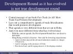 development round as it has evolved is not true development round