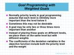 goal programming with weighted goals