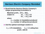 harrison electric company revisited