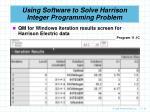 using software to solve harrison integer programming problem30