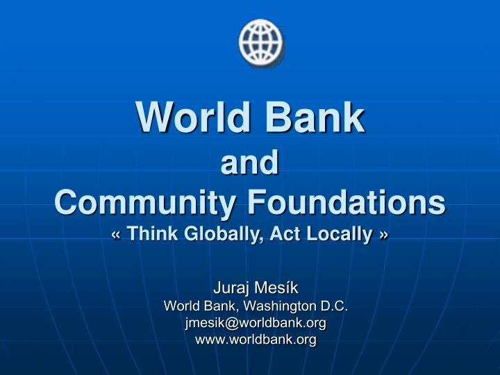 world bank and community foundation s think globally act locally n.