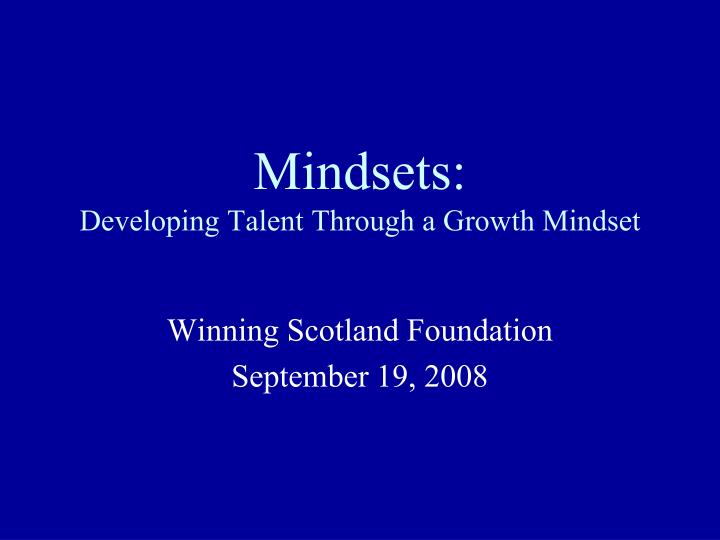 mindsets developing talent through a growth mindset n.