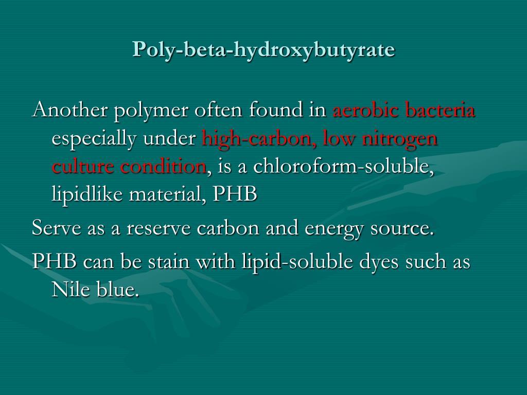 Poly-beta-hydroxybutyrate