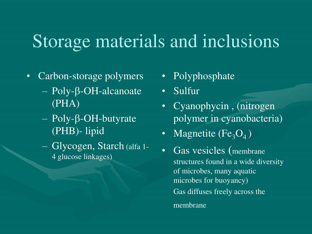 Storage materials and inclusions