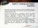 aspek 2 hutang luar negeri indonesia63