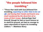 the people followed him trembling