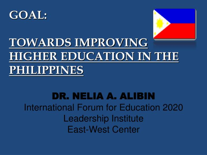 goal towards improving higher education in the philippines n.