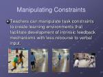 manipulating constraints