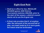 eight goal rule