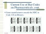 current use of bar codes on pharmaceuticals cont8