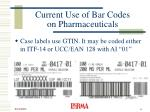 current use of bar codes on pharmaceuticals