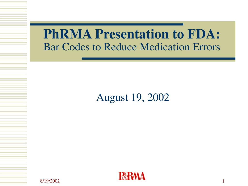phrma presentation to fda bar codes to reduce medication errors l.