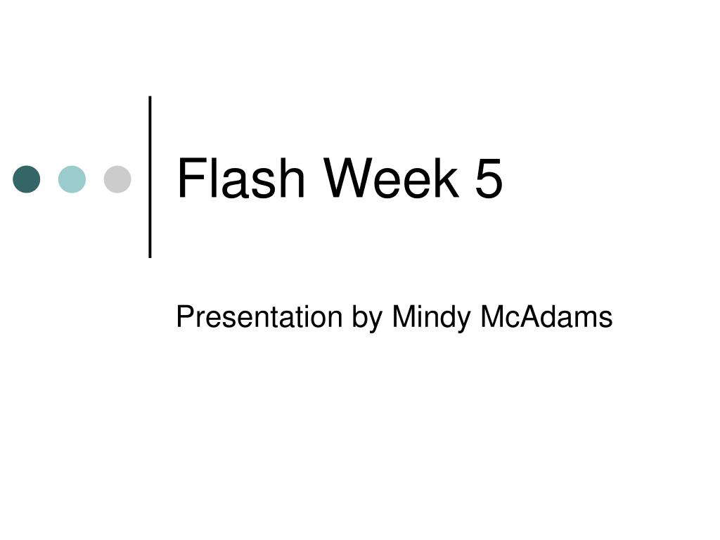 flash week 5 l.