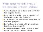 which sentence could serve as a topic sentence or thesis statement