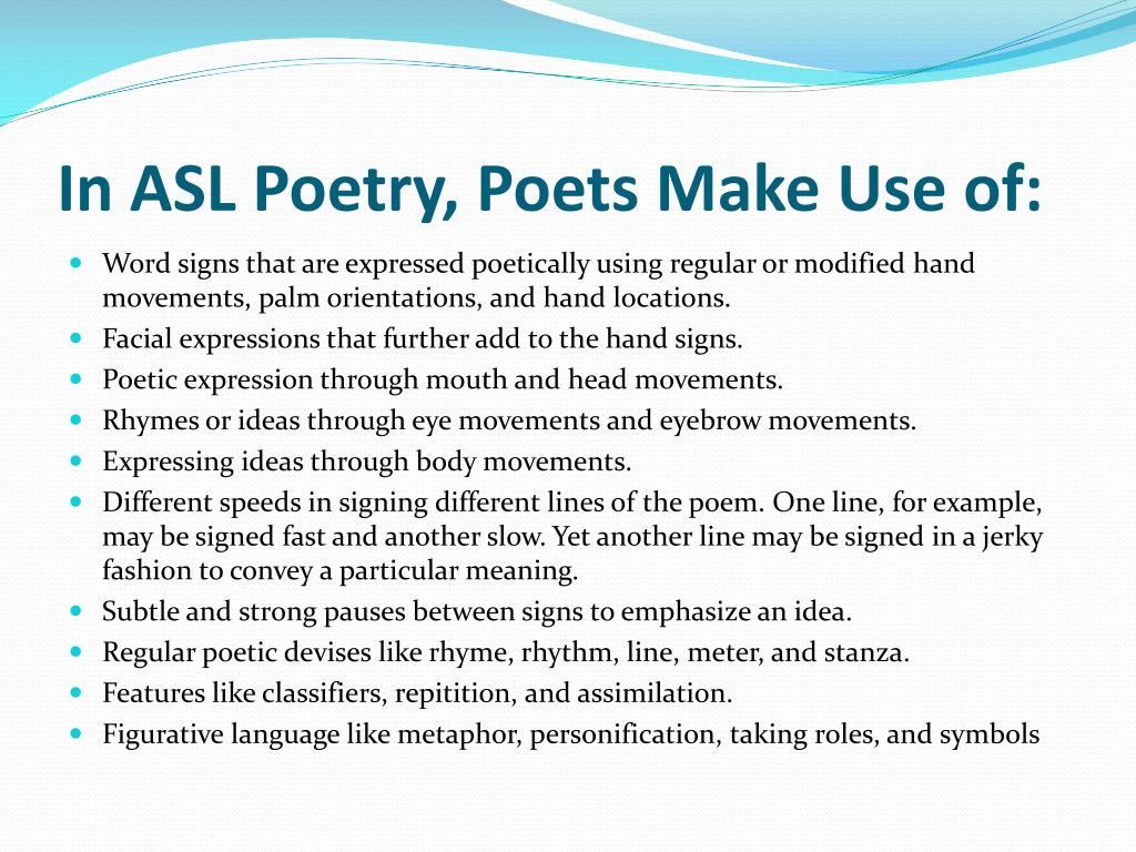 In ASL Poetry, Poets Make Use of:
