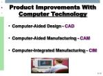product improvements with computer technology