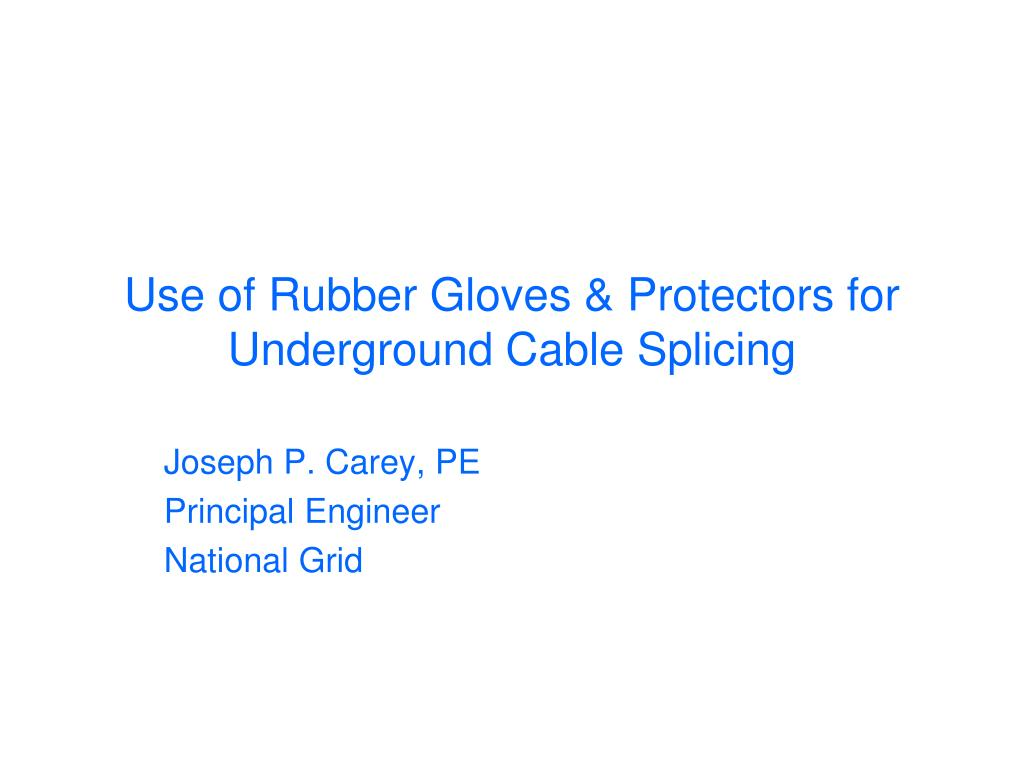 use of rubber gloves protectors for underground cable splicing l.