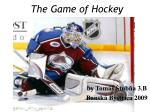 the game of hockey