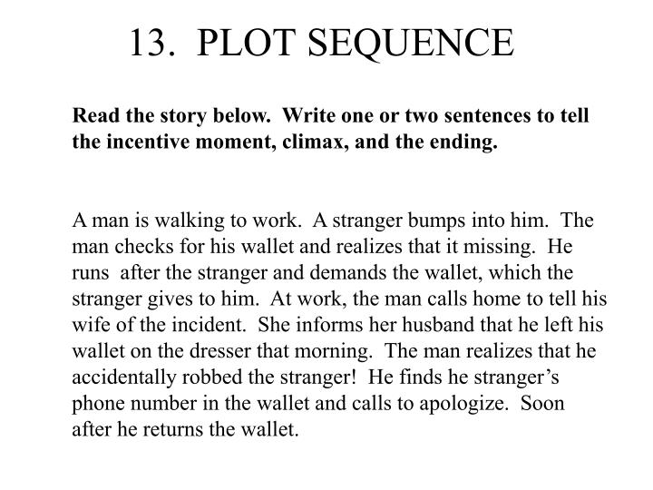 13.  PLOT SEQUENCE