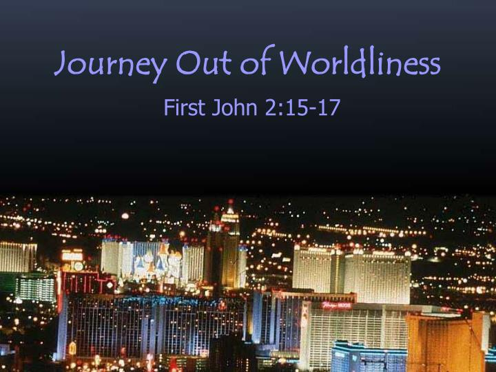 journey out of worldliness n.