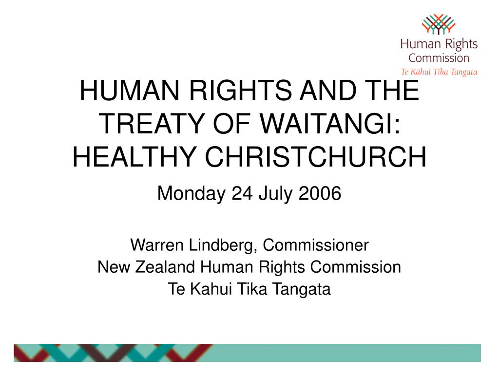 human rights and the treaty of waitangi healthy christchurch monday 24 july 2006 l.