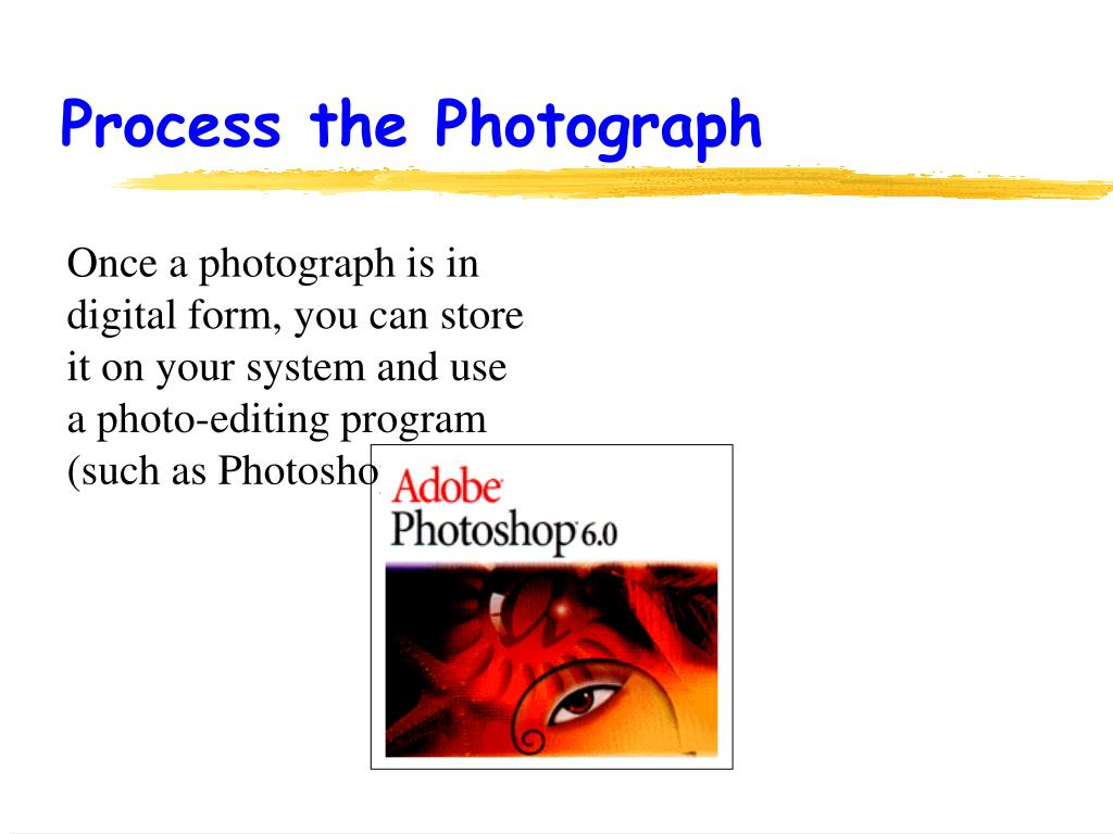 Process the Photograph
