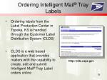 ordering intelligent mail tray labels