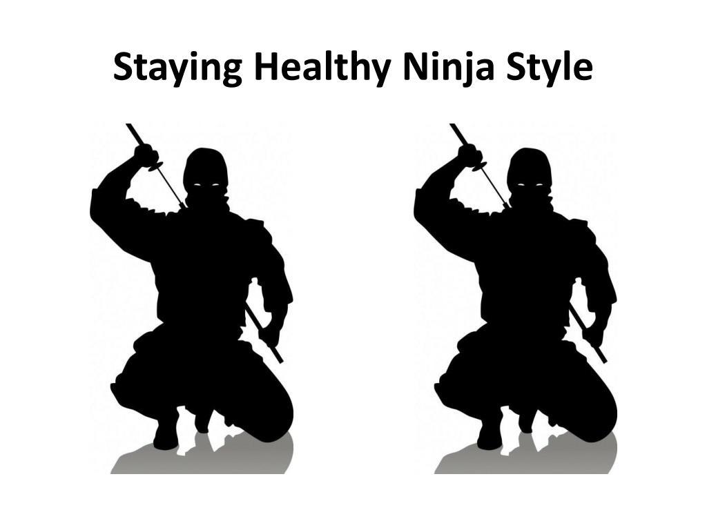 staying healthy ninja style l.
