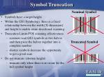symbol truncation