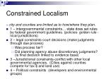 constrained localism
