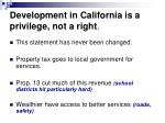 development in california is a privilege not a right