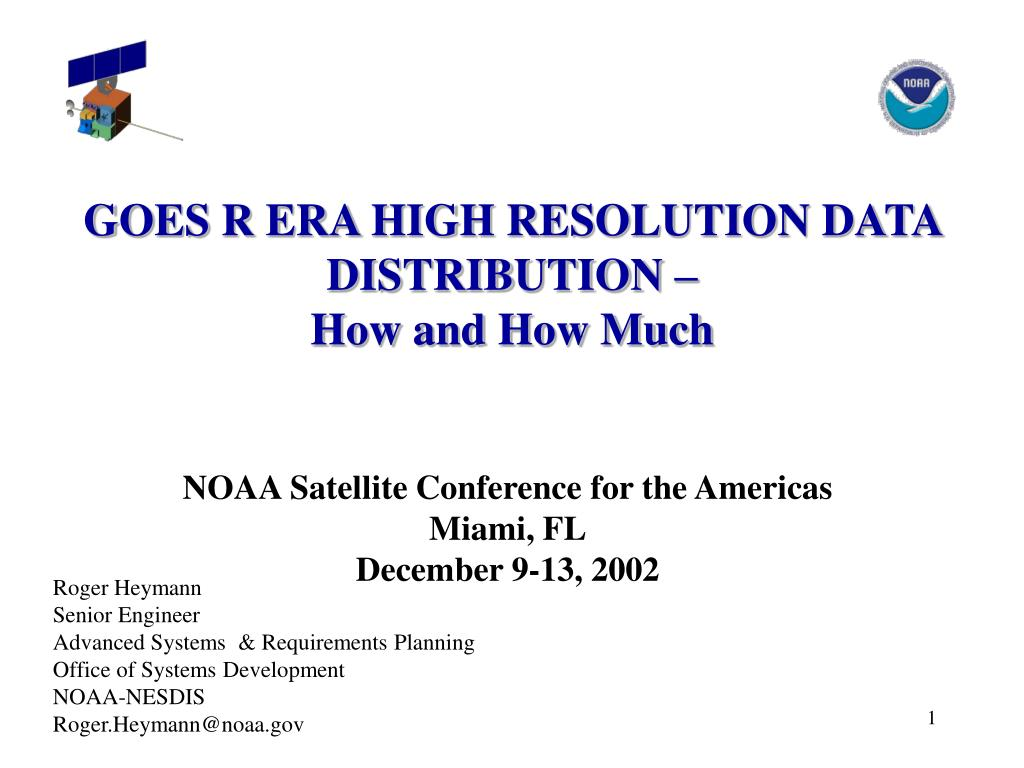 goes r era high resolution data distribution how and how much l.