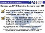 barcode vs rfid scanning systems from bmi