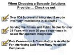 when choosing a barcode solutions provider check us out