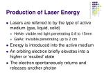 production of laser energy