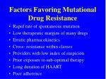 factors favoring mutational drug resistance