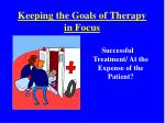 keeping the goals of therapy in focus