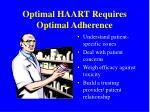 optimal haart requires optimal adherence
